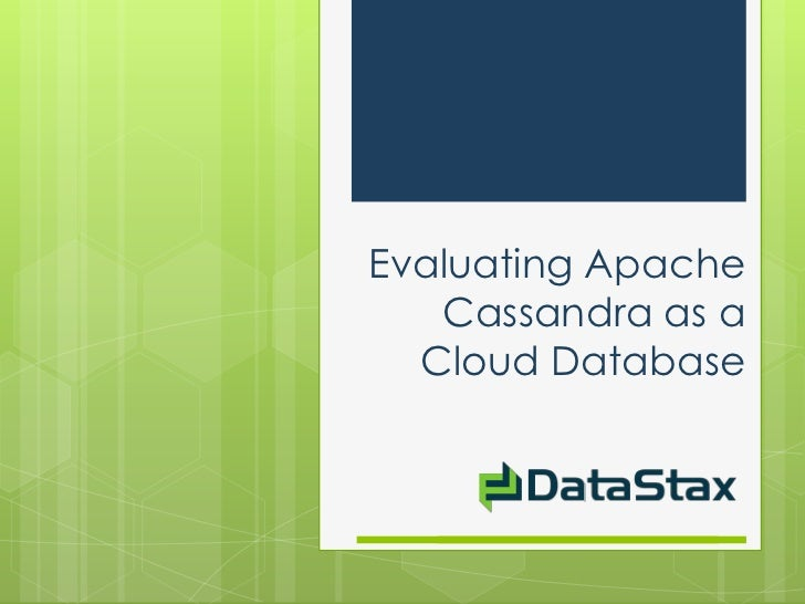 Evaluating Apache   Cassandra as a  Cloud Database