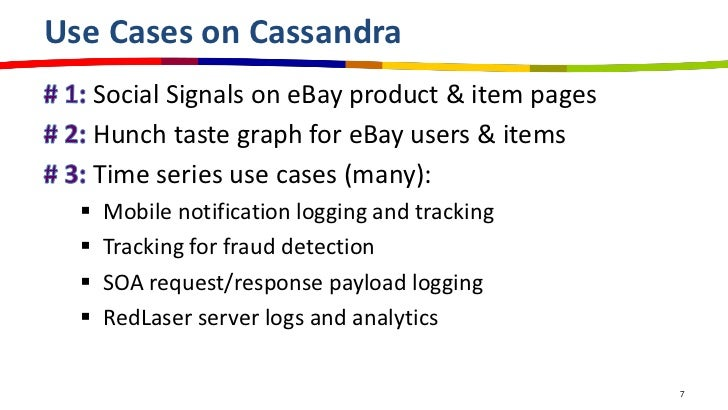 Use Cases on Cassandra      Social Signals on eBay product & item pages      Hunch taste graph for eBay users & items     ...