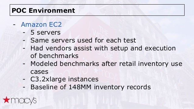 POC Environment - Amazon EC2 - 5 servers - Same servers used for each test - Had vendors assist with setup and execution o...