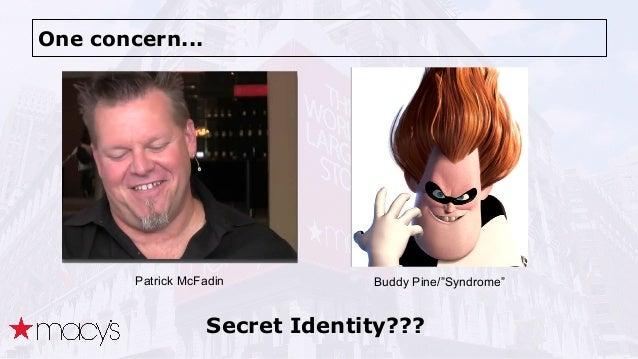 """One concern... Secret Identity??? Patrick McFadin Buddy Pine/""""Syndrome"""""""