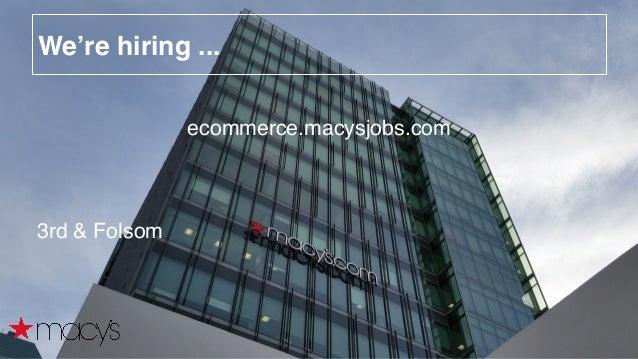 We're hiring ... ecommerce.macysjobs.com 3rd & Folsom
