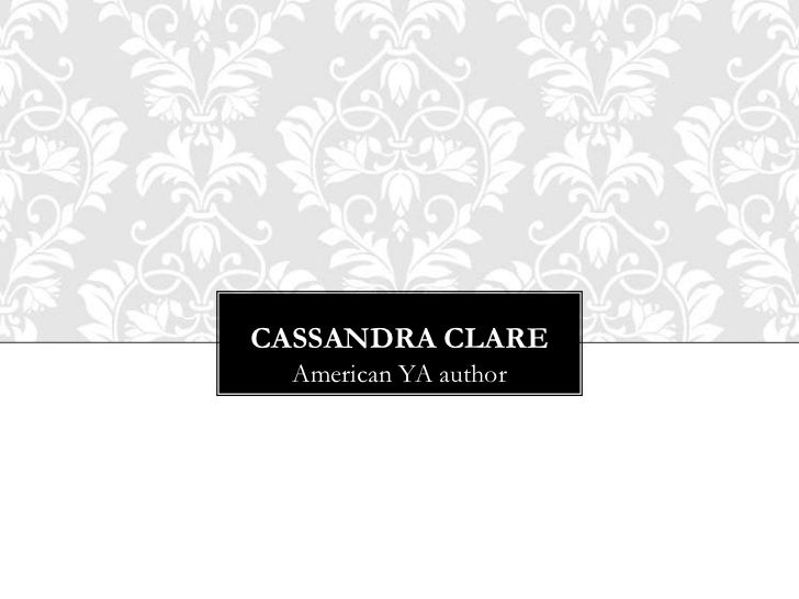 CASSANDRA CLARE  American YA author