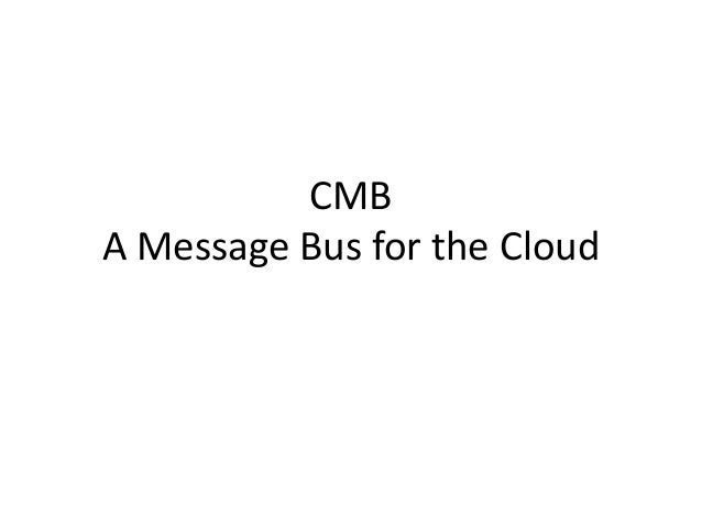 CMBA Message Bus for the Cloud