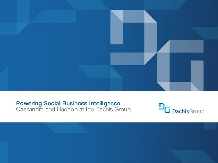Powering Social Business IntelligenceCassandra and Hadoop at the Dachis Group