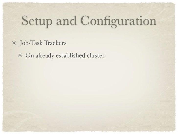 Setup and Configuration Job/Task Trackers   On already established cluster