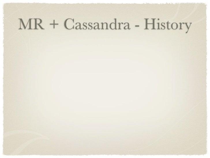 MR + Cassandra - History