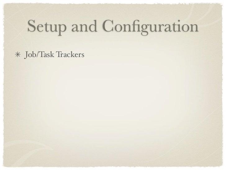 Setup and Configuration Job/Task Trackers