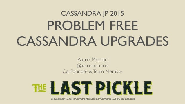 Licensed under a Creative Commons Attribution-NonCommercial 3.0 New Zealand License CASSANDRA JP 2015 PROBLEM FREE CASSAND...