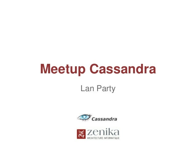 Meetup Cassandra Lan Party