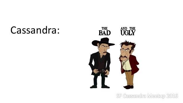 Cassandra: