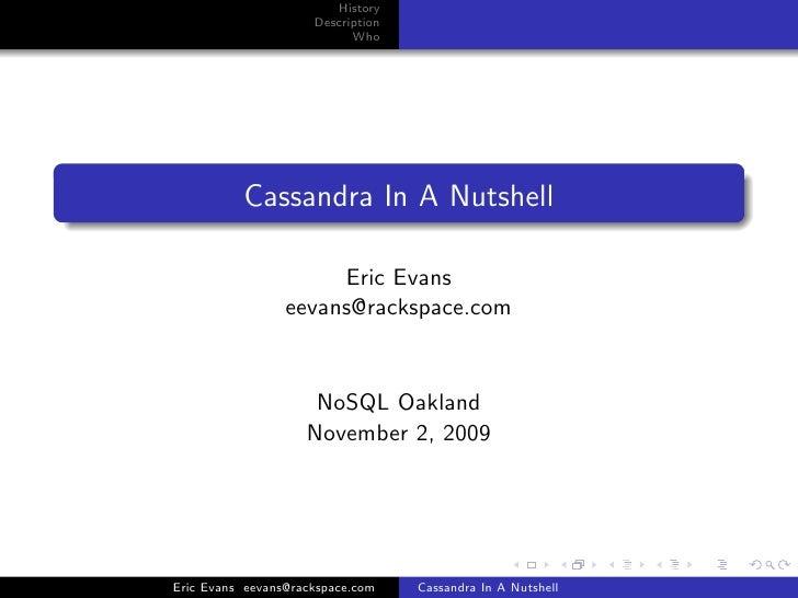 History                      Description                            Who               Cassandra In A Nutshell             ...