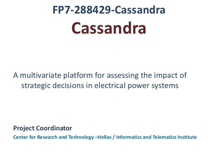 FP7-288429-Cassandra                         CassandraA multivariate platform for assessing the impact of  strategic decis...