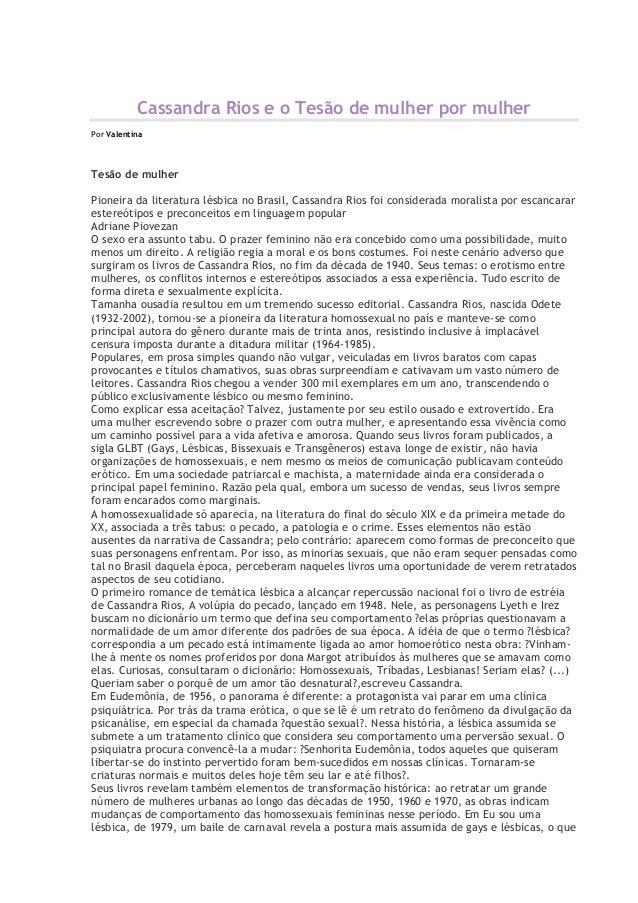 Cassandra Rios e o Tesão de mulher por mulher Por Valentina  Tesão de mulher Pioneira da literatura lésbica no Brasil, Cas...