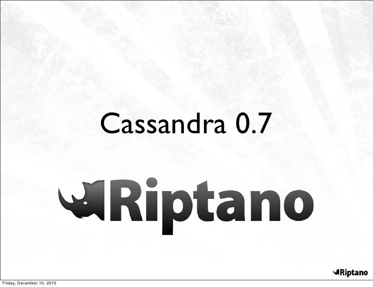 Cassandra 0.7Friday, December 10, 2010