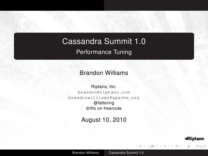 Cassandra Summit 1.0     Performance Tuning         Brandon Williams             Riptano, Inc.     brandon@riptano.com  br...