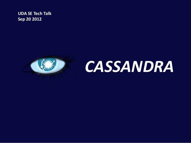 UDA SE Tech TalkSep 20 2012                   CASSANDRA