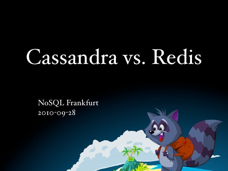 Cassandra vs. Redis  NoSQL Frankfurt  2010-09-28