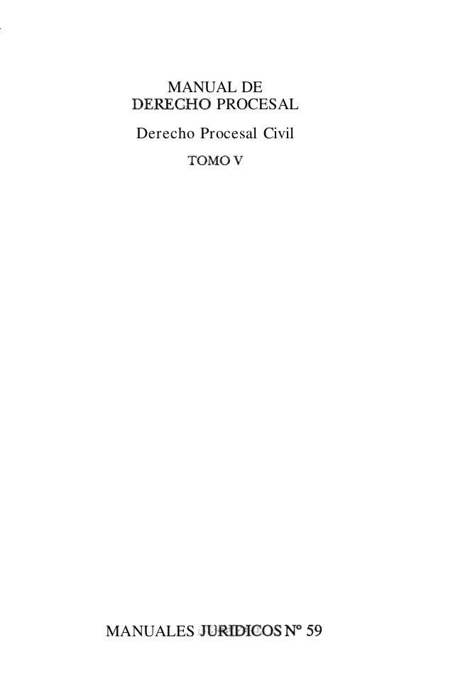 V MANUAL DE DERECHO PROCESAL Derecho Procesal Civil TOMOV MANUALES JUMDICOS N° 59