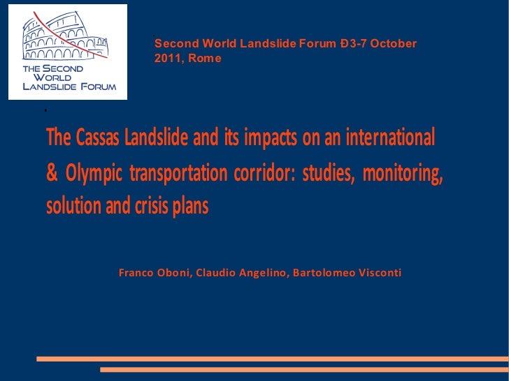 Second World Landslide Forum Ð 3-7 October                2011, RomeThe Cassas Landslide and its impacts on an internation...
