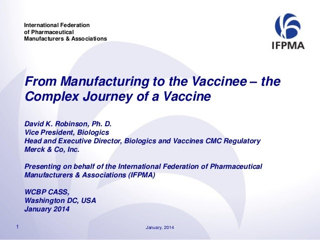 International Federation of Pharmaceutical Manufacturers & Associations From Manufacturing to the Vaccinee – the Complex J...