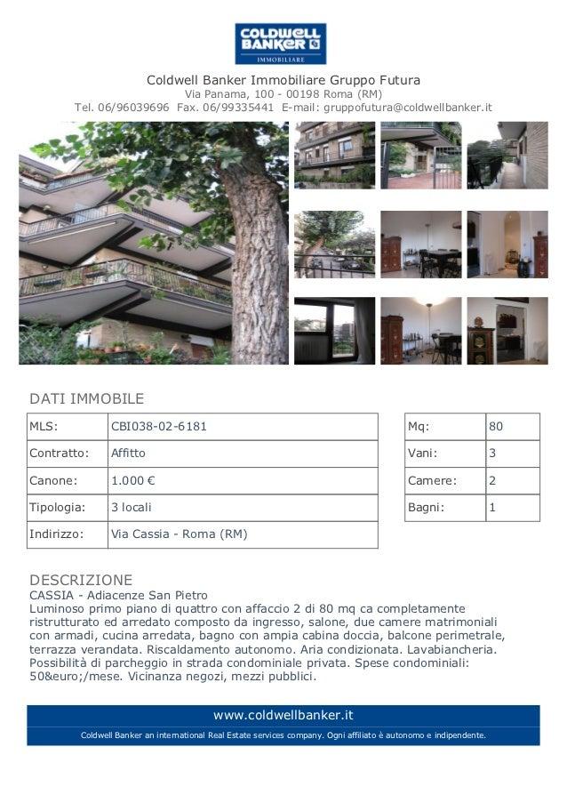 Coldwell Banker Immobiliare Gruppo Futura                          Via Panama, 100 - 00198 Roma (RM)        Tel. 06/960396...