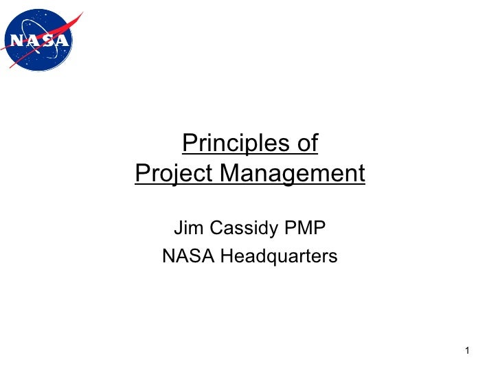 Principles of Project Management Jim Cassidy PMP NASA Headquarters