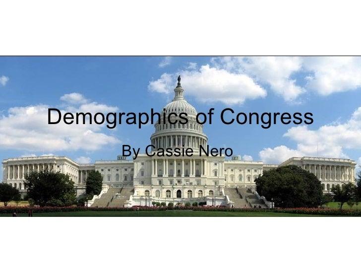 By Cassie Nero Demographics of Congress