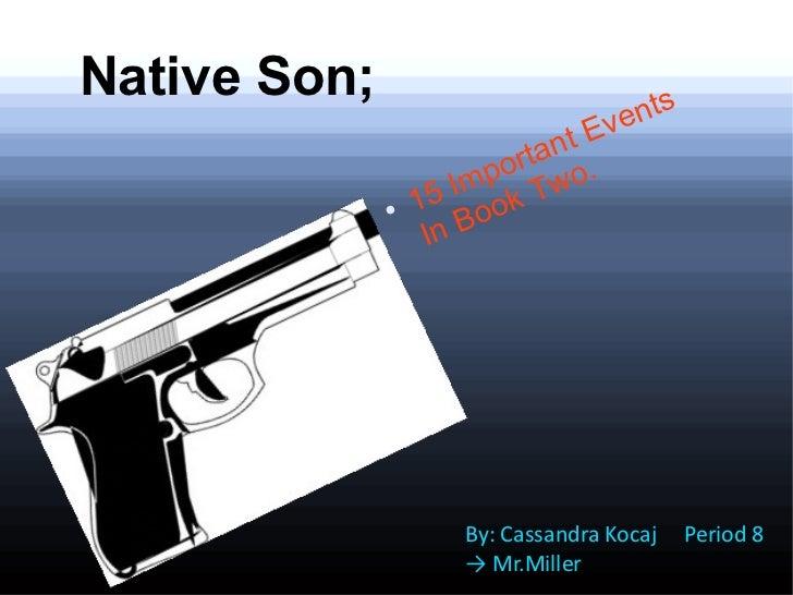 Native Son;                                     nts                                 E ve                            ant   ...