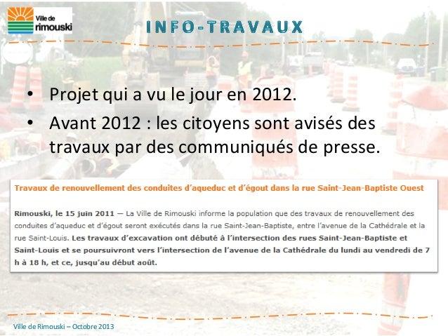 • Projet  qui  a  vu  le  jour  en  2012.   • Avant  2012  :  les  citoyens  sont  avisés  ...