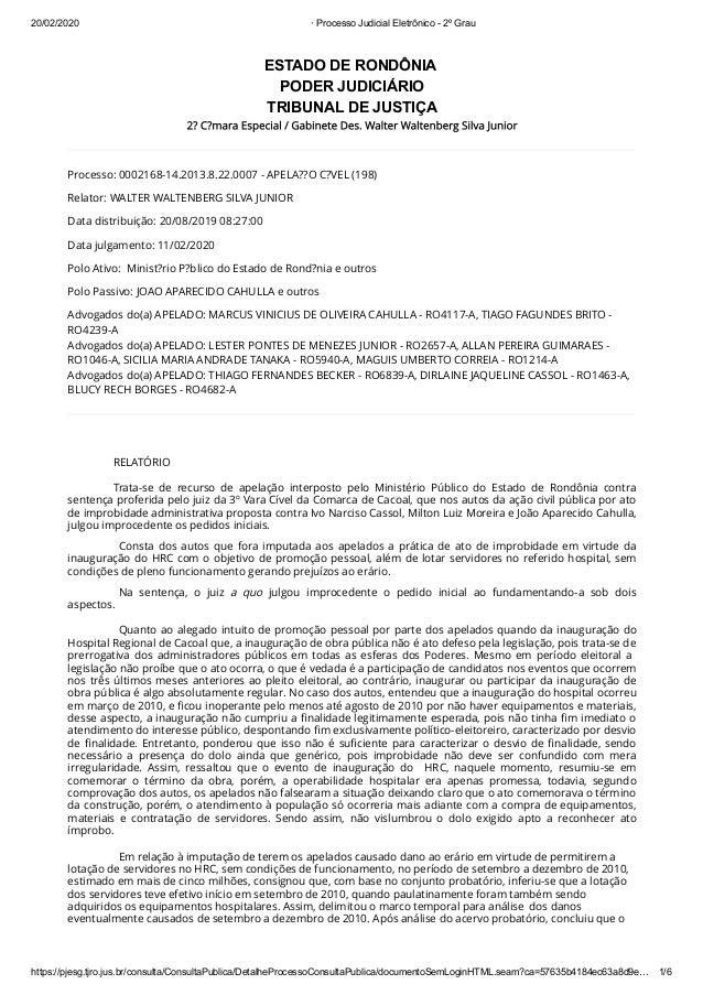 20/02/2020 · Processo Judicial Eletrônico - 2º Grau https://pjesg.tjro.jus.br/consulta/ConsultaPublica/DetalheProcessoCons...