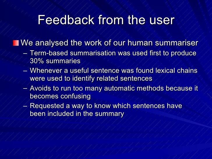 Feedback from the user <ul><li>We analysed the work of our human summariser </li></ul><ul><ul><li>Term-based summarisation...