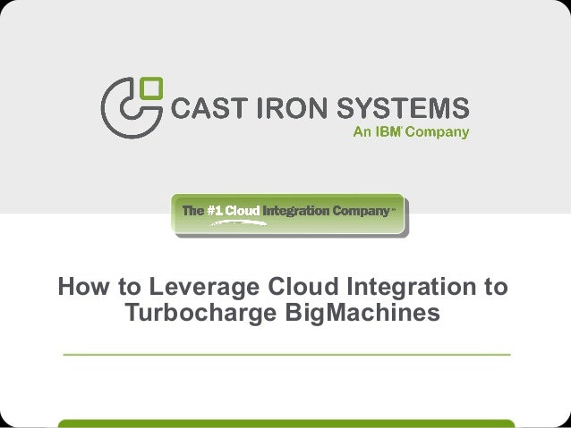 How to Leverage Cloud Integration to Turbocharge BigMachines