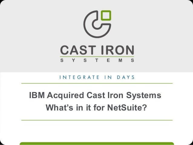 IBM Acquired Cast Iron SystemsWhat's in it for NetSuite?
