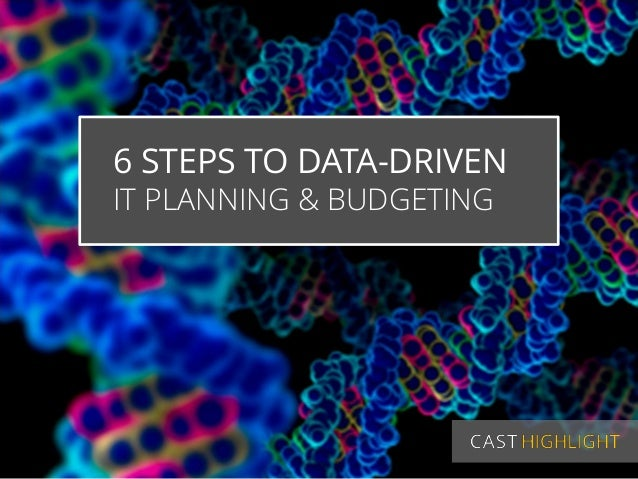 6 STEPS TO DATA-DRIVEN  IT PLANNING & BUDGETING