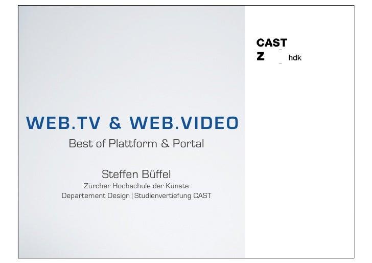 WE B . T V & WE B.VI D E O       Best of Plattform & Portal                 Steffen Büffel           Zürcher Hochschule de...