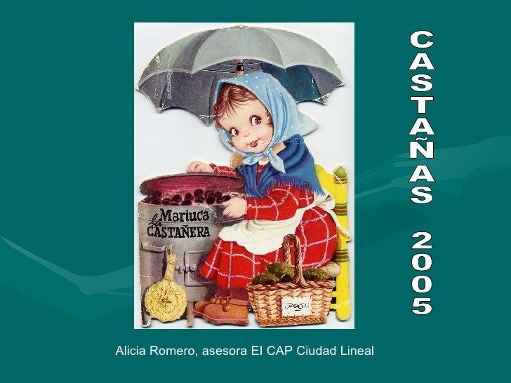 Alicia Romero, asesora EI CAP Ciudad Lineal CASTAÑAS 2005