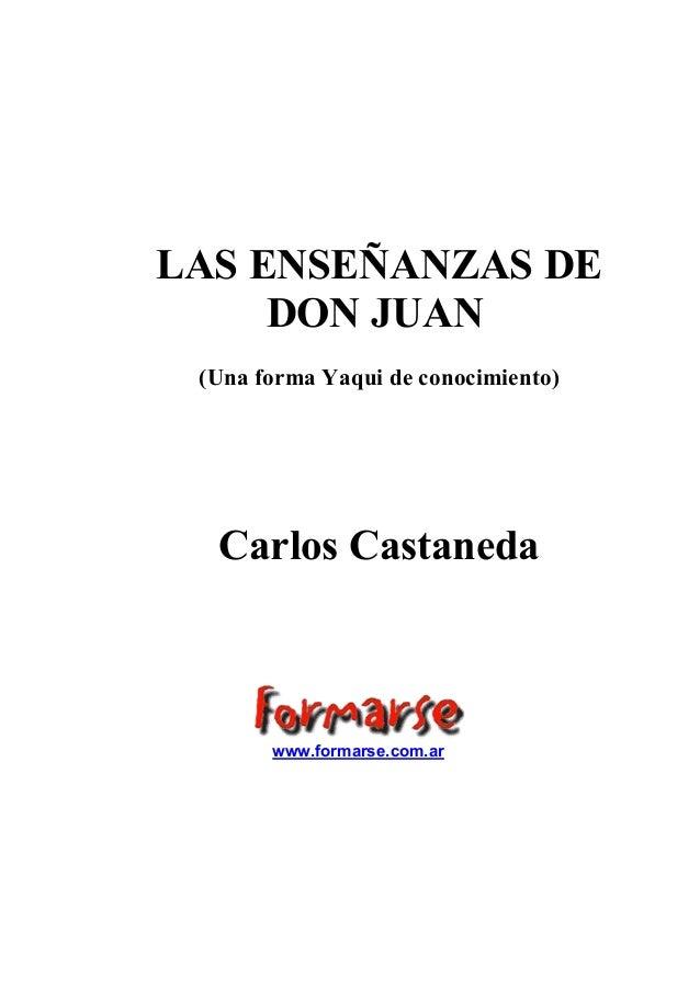 LAS ENSEÑANZAS DE DON JUAN (Una forma Yaqui de conocimiento)  Carlos Castaneda  www.formarse.com.ar