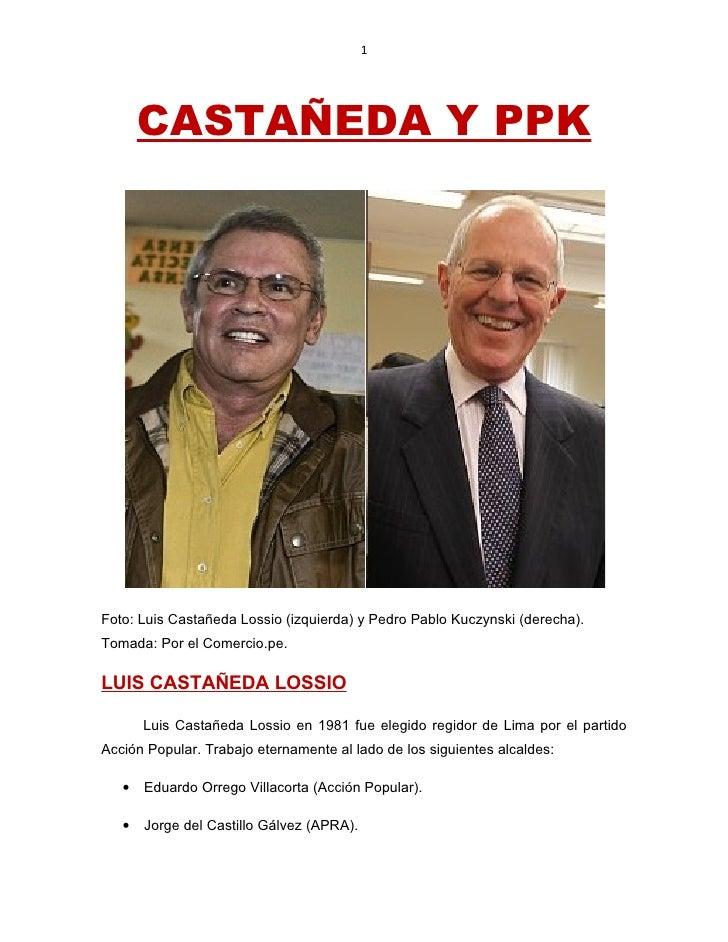 1       CASTAÑEDA Y PPKFoto: Luis Castañeda Lossio (izquierda) y Pedro Pablo Kuczynski (derecha).Tomada: Por el Comercio.p...