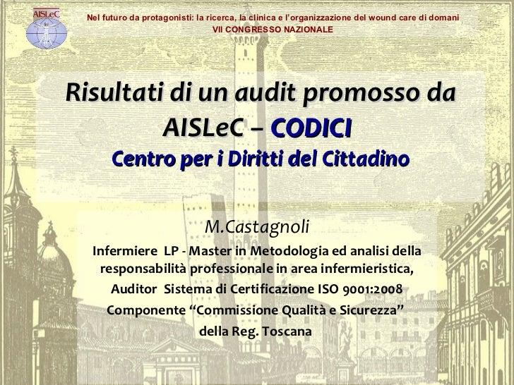 Risultati di un audit promosso da AISLeC –  CODICI  Centro per i Diritti del Cittadino M.Castagnoli Infermiere  LP - Maste...