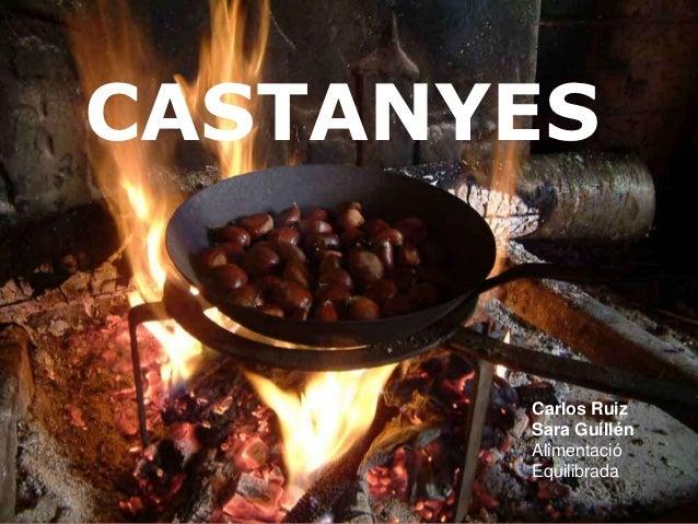 CASTANYES       Carlos Ruiz       Sara Guillén       Alimentació       Equilibrada