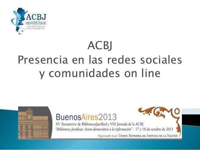 ACBJ Presencia en las redes sociales y comunidades on line