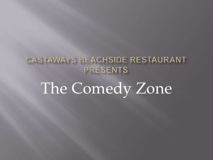 Castaways Beachside Restaurant presents<br />The Comedy Zone<br />