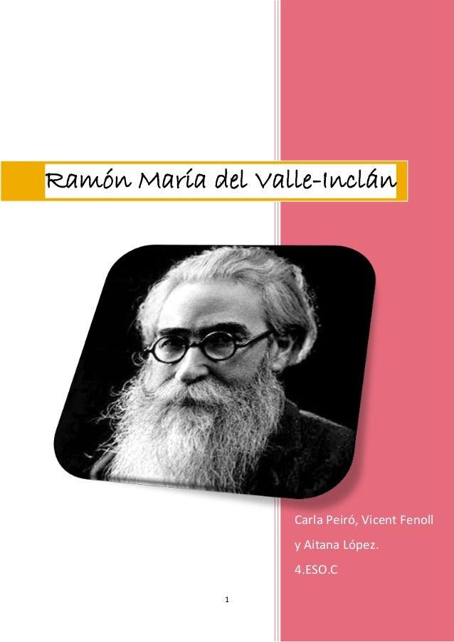 Ramón María del Valle-Inclán  Carla Peiró, Vicent Fenoll y Aitana López. 4.ESO.C 1