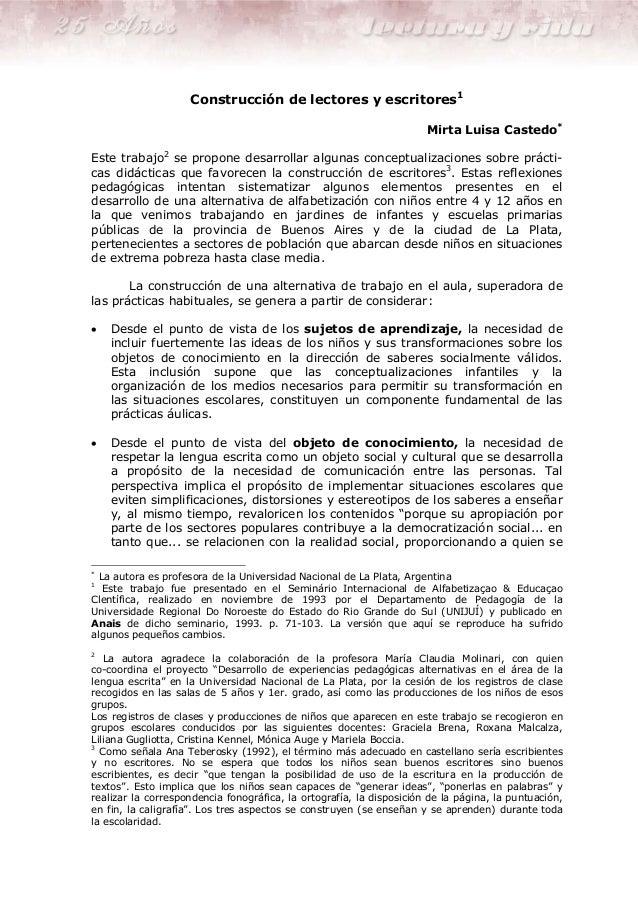 Construcción de lectores y escritores1 Mirta Luisa Castedo* Este trabajo2 se propone desarrollar algunas conceptualizacion...