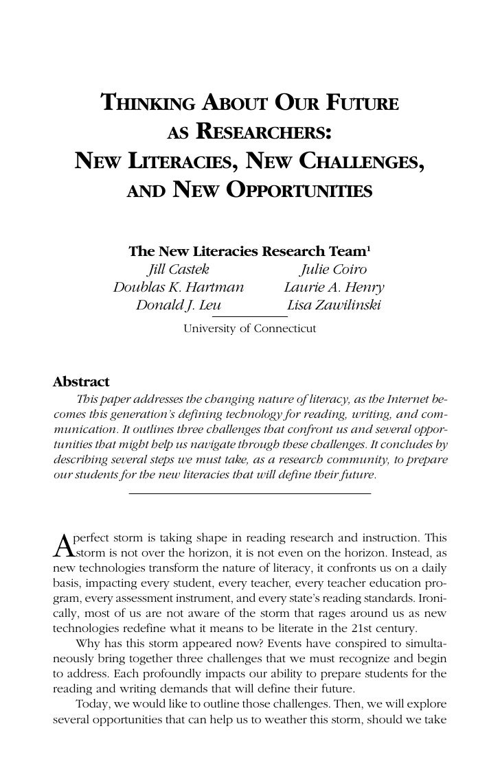 THINKING ABOUT OUR FUTURE            AS RESEARCHERS:    NEW LITERACIES, NEW CHALLENGES,        AND NEW OPPORTUNITIES      ...