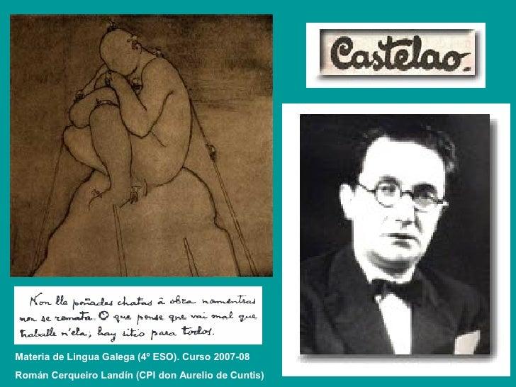 Materia de Lingua Galega (4º ESO). Curso 2007-08 Román Cerqueiro Landín (CPI don Aurelio de Cuntis)