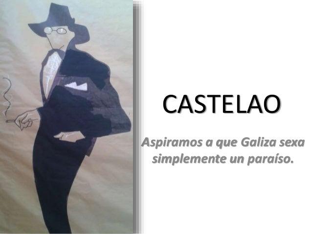 CASTELAO Aspiramos a que Galiza sexa simplemente un paraíso.