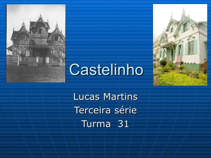 Castelinho Lucas Martins Terceira série Turma  31