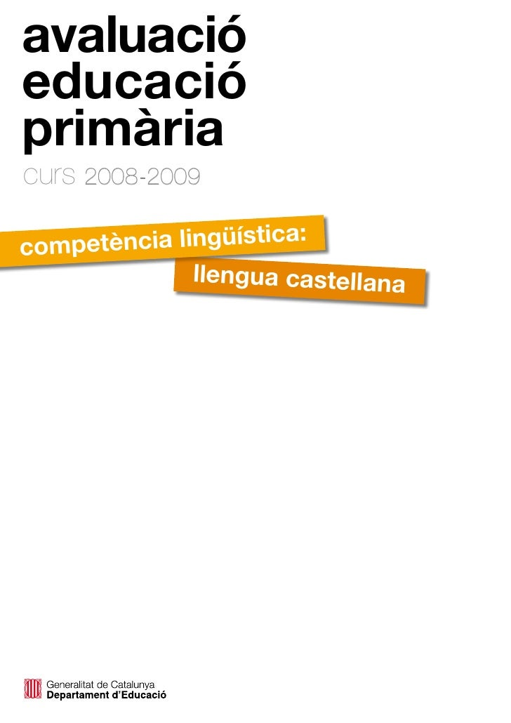avaluació educació primària curs 2008-2009      petència lingüística: com                llengua castellana
