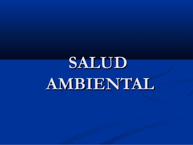 SALUDSALUD AMBIENTALAMBIENTAL